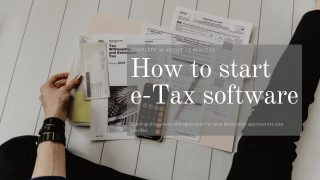 How to start e-Tax software_15分程度で設定できるe-taxソフトの始め方